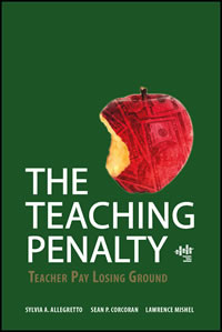 The Teaching Penalty: Teacher Pay Losing Ground