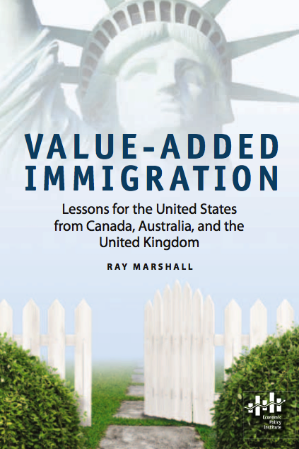 Value Added Immigration: Lessons for the United States from Canada, Australia and the United Kingdom