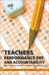 Teachers, Performance Pay, and Accountability