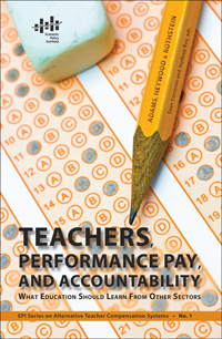 Teachers, Performance Pay, and Accountability: What Education Should Learn From Other Sectors
