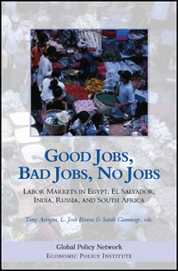 Good Jobs, Bad Jobs, No Jobs: Labor Markets and Informal Work in Egypt, El Salvador, India, Russia, and South Africa