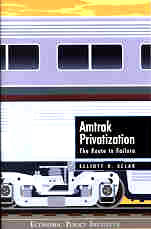 Amtrak Privatization - The Route to Failure
