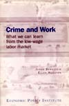 Crime and Work: What we can learn from the low-wage labor market