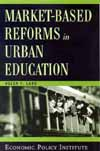 Market-based Reforms in Urban Education